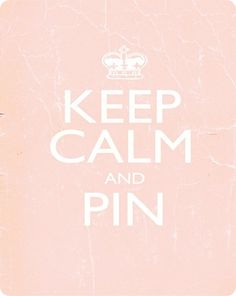 Keep Calm and Pin  ... Click here to tell us what you think of #Pinterest & enter to #Win! <3