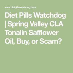 Diet Pills Watchdog   Spring Valley CLA Tonalin Safflower Oil, Buy, or Scam? Vitamin C Tablets, Spring Valley, Safflower Oil, Diet Pills, Vitamins, Pills, Vitamin D