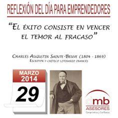 Reflexiones para Emprendedores 29/03/2014 http://es.wikipedia.org/wiki/Charles_Augustin_Sainte-Beuve         #Emprendedores #Emprendedurismo #Entrepreneurship #Frases #Citas #Reflexiones