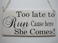 Rustic Wedding Sign Here Comes the Bride Too by dlightfuldesigns