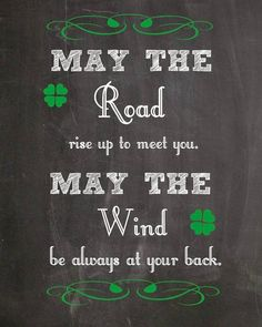 May the Road rise up to meet you.  May the Wind be always at your back. Happy St Patrick's Day #IrishQuote