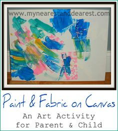 Paint, Glue, and Fabric on Canvas Kids Art. Plus the benefits of creating alongside your child.