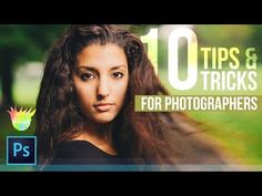 10 Photoshop Tips and Tricks for Photographers - YouTube