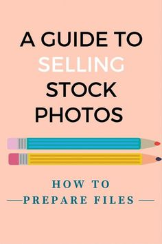 A Guide to Selling Stock Photos