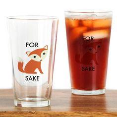 For Fox Sake Drinking Glass on CafePress.com