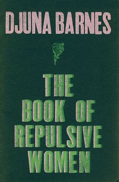 Djuna Barnes: The Book of Repulsive Women