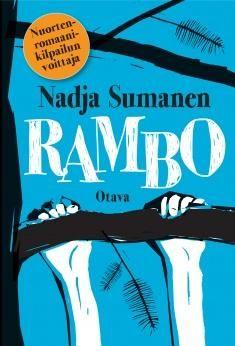 Rambo / Nadja Sumanen. Nuortenromaanikilpailun voittaja. Rambo antaa äänen nuorelle, joka saa harvoin ääntään kuuluville. Nadja Sumanen kuvaa niin lämpimän koskettavasti kolmen sukupolven ihmisiä, ettei heistä raaskisi erota kirjan lopussa!