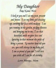 Poem to my daughter, Birthday poems Mom Quotes From Daughter, I Love My Daughter, Happy Birthday Daughter From Mom, Daughters Birthday Quotes, Beautiful Daughter Quotes, Letter To My Daughter, Poems For Daughters, Mother Daughter Poems, Inspirational Daughter Quotes