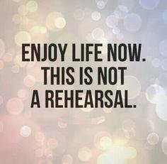 Enjoy Life Now Quotes. Quotes Enjoy Life, Now Quotes, Great Quotes, Quotes To Live By, Advice Quotes, Enjoy Your Life, Life Advice, True Quotes, The Words