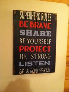 """Superhero Rules Be Brave Share Be Yourself Protect Be Strong Listen Be a good friend. 14""""w x 21""""h hand-painted wood sign"""