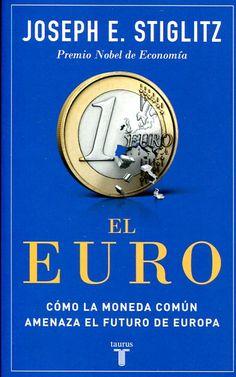 El euro : cómo la moneda común amenaza el futuro de Europa  https://alejandria.um.es/cgi-bin/abnetcl?ACC=DOSEARCH&xsqf99=669451