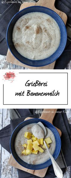 Grießbrei mit Bananenmilch Semolina pudding with banana milk Mexican Breakfast Recipes, Mexican Food Recipes, Sweet Recipes, Vegan Sweets, Vegan Snacks, Shake Recipes, Smoothie Recipes, Drink Recipes, Semolina Pudding