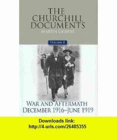 The Churchill Documents, Volume 8 War and Aftermath, December 1916-June 1919 (9780916308209) Winston S. Churchill, Martin Gilbert , ISBN-10: 0916308200  , ISBN-13: 978-0916308209 ,  , tutorials , pdf , ebook , torrent , downloads , rapidshare , filesonic , hotfile , megaupload , fileserve