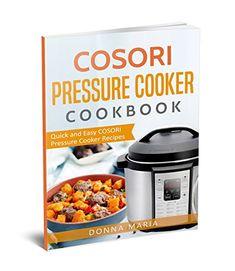 Cosori Pressure Cooker Cookbook: Quick and Easy Cosori Pressure Cooker Recipes, http://www.amazon.com/gp/product/B07CB11KCP/ref=cm_sw_r_pi_eb_aLlYAbQPAVA8N
