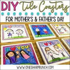 MOTHER'S & FATHER'S DAY DIY TILE COASTERS... BY ASHLEY My clever teammate came up with the best idea! These hand drawn DIY tile coasters are super easy to make and super adorable!  Your students' parents are sure to cherish them forever!