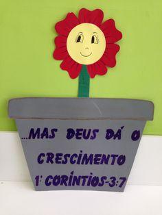 Versículo para decorar: ...mas Deus dá o crescimento. 1 Corintios 3:7