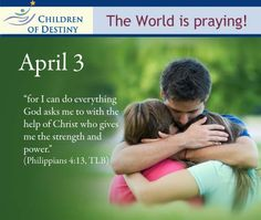 Children of Destiny - April 2013 Daily Bible, Daily Prayer, Scriptures, Bible Verses, Evening Greetings, Weekday Quotes, Special Prayers, What Day Is It, April 3