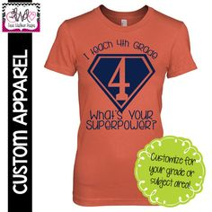"CUSTOM APPAREL: Custom Ladies FITTED ""I Teach 4th Grade, What's Your Superpower?"" T-Shirt"