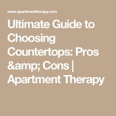 Ultimate Guide to Choosing Countertops: Pros & Cons | Apartment Therapy