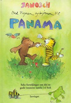 Med tigeren og bjørnen til Panama Panama, Books, Kids, Barn, Livros, Children, Panama Hat, Book, Livres