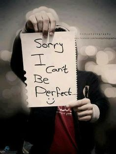 Sorry.. Im not perfect