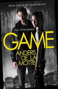 """Game"" - Book One of ""The Game Trilogy"" by Anders de la Motte"