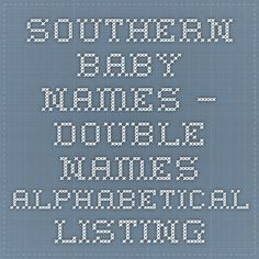 Southern baby names – double names - alphabetical listing