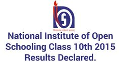 National Institute of Open Schooling Class 10th 2015 Results Declared.