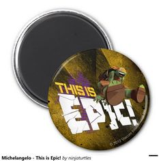 Michelangelo - This is Epic! 2 Inch Round Magnet, home decor, decoración. Regalos, Gifts. #imanes #magnets