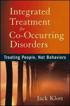 Integrated Treatment for Co-Occurring Disorders: Treating People Not Behaviors (eBook) Mental Health Disorders, Mental Health Issues, Personality Disorder, Integrity, Reading Online, Case Study, Counseling, Behavior, Psychology