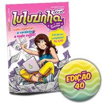 Luluzinha Teen 40: Lulu repórter: a verdade a todo custo!