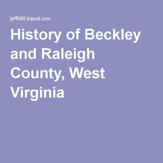 History of Beckley and Raleigh County, West Virginia