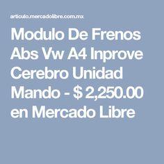 Modulo De Frenos Abs Vw A4 Inprove Cerebro Unidad Mando - $ 2,250.00 en Mercado Libre