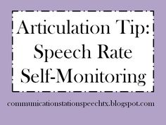Articulation Tip: Teaching Students to Self-Monitor Speech Rate!  - Pinned by @PediaStaff – Please Visit  ht.ly/63sNt for all our pediatric therapy pins