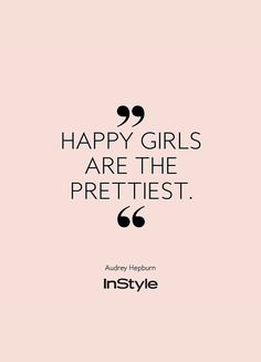 Happy girls are the prettiest. beauty quotes InStyles Quote of the Day: Unsere Lieblingssprüche für jede Situation Happy Girl Quotes, Cute Quotes For Girls, Quotes Girls, Woman Quotes, Me Quotes, Funny Quotes, Inspirational Quotes For Girls, Motivational Girl Quotes, Beauty Quotes For Her