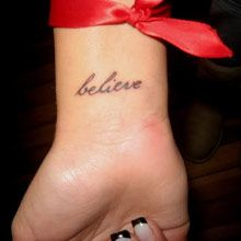 Google Image Result for http://www.tattoojockey.com/images/tattoo/lettering/big/1325970708lettering-tattoo-ideas-believe-on-wrist.jpg