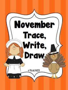 November - Trace, Write, Draw  This packet contains:    --5 assignments  --9 extension cards: these are extensions of the assignments which is a great way to differentiate the assignment  --38 word cards: 19 with color background, 19 with white background  --writing paper  --center sign  --8 group signsj. $