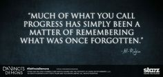 """""""Mindaz, amit haladásnak nevezünk, pusztán a hajdan elfeledett dolgok felidézése."""" ~ Da Vinci démonai"""