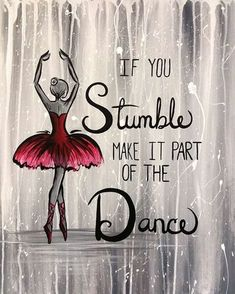View Paint and Sip Artwork - Pinot's Palette - Trend Gracious Quotes 2019 Dancer Quotes, Ballet Quotes, Quotes On Dance, Ballerina Quotes, Me Quotes, Motivational Quotes, Inspirational Quotes, Music Quotes, Famous Quotes