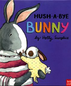 When one little bunny gets tearful at bedtime, Mummy Bunny knows just the rock-a-bye lullaby to comfort her little one and say goodnight.Jacket Image for Hush-a-bye bunny