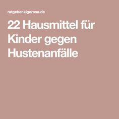 22 Hausmittel für Kinder gegen Hustenanfälle