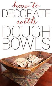 What is it about the rustic charm of an antique dough bowl that calls my name? If you're a lover of all things rustic like me, figuring out ways to incorporate things like this into your home decor is...