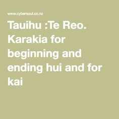 Karakia for beginning and ending hui and for kai Teaching Activities, Teaching Resources, Maori Songs, Kai, Language, Classroom, Learning, Words, Display Boards