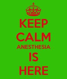 Mantén la calma... la anestesia está aquí!! ;D // Keep calm anesthesia is here