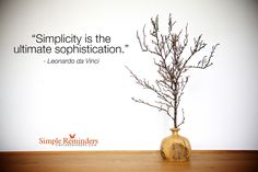 Simplicity is the Ultimate Sophistication by Leonardo da Vinci at @SIMPLE Comunicación Reminders