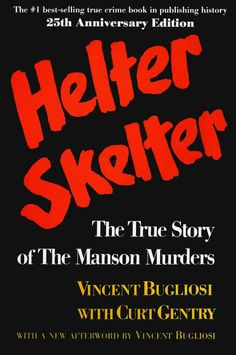 Helter Skelter by Vincent Bugliosi | 29 True Crime Books Every Armchair Detective Should Read