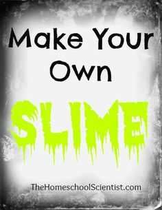 Make Your Own Slime - TheHomeschoolScientist.com - chemistry - experiments - polymers