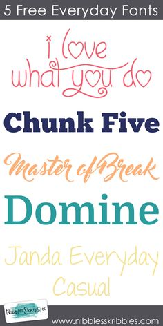 I Love What You Do| Chunk Five| Master of Break | Domine| Janda Everyday Casual   http://www.nibblesskribbles.com/2016/03/5-free-everyday-fonts/
