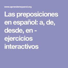 Las preposiciones en español: a, de, desde, en - ejercicios interactivos