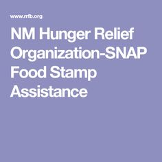 NM Hunger Relief Organization-SNAP Food Stamp Assistance
